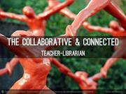 The Collaborative & Connected Teacher-Librarian