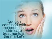 Are you confused with the countless skin_clinic45_PPT_28th apr,2014