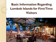 Basic Information Regarding Lombok Islands for First Time Visitors