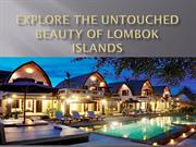 Explore the Untouched Beauty of Lombok Islands