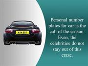Personal number plates for car is the call of the season