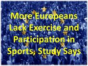 More Europeans Lack Exercise and Participation in Sports Study Says
