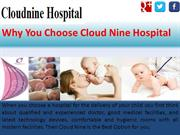 Why You Choose Cloud Nine Hospital