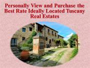 Personally View and Purchase the Best Rate Ideally Located Tuscany Rea