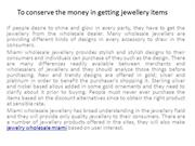 To save the money in buying jewellery products 3