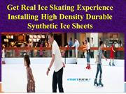 Get Real Ice Skating Experience Installing High Density Durable Synthe