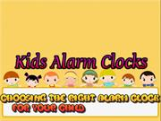 Kids Alarm Clocks - Choosing The Right Alarm Clock For Your Child's Ag