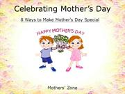 8 Ways to Make Mother's Day Special