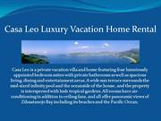 Casa Leo Luxury Vacation Home Rental
