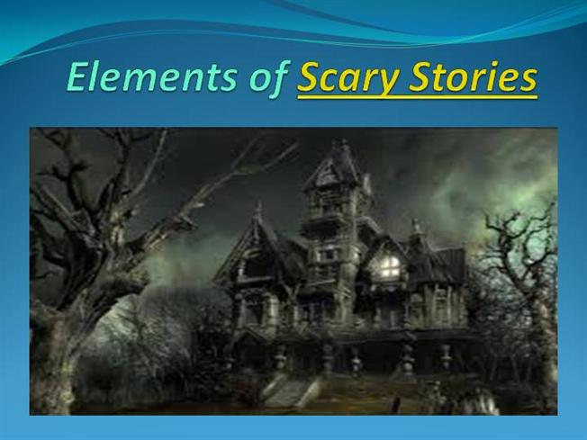 Elements of Scary Stories |authorSTREAM