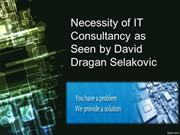 Necessity of IT Consultancy as Seen by David Dragan Selakovic