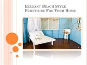 Elegant Beach Style Furniture For Your Home