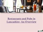 Restaurants and Pubs in Lancashire- An Overview