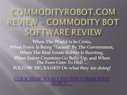 COMMODITYROBOT.COM REVIEW – COMMODITY BOT SOFTWARE REVIEW
