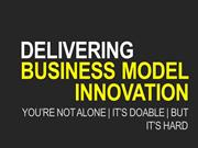 Delivering Business Model Innovation