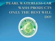 PEARL WATERLESS CAR WASH PRODUCTS