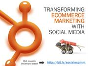 How To Transform Ecommerce Marketing with Social Media