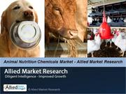 Global Animal Nutrition Chemicals Market -Allied Market Research