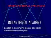 Fixed functional Appliances1 /fixed orthodontic courses by IDA