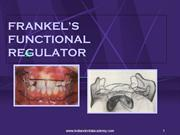FRANKEL'S FUNCTIONAL REGULATOR /fixed orthodontic courses by IDA
