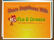 Share Happiness With Giftsngreets
