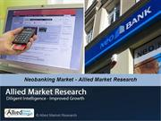Global Neobanking Market - Allied Market Research