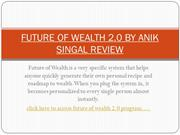 FUTURE OF WEALTH 2.0 BY ANIK SINGAL REVIEW