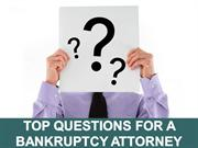 Top Questions For A Bankruptcy Attorney