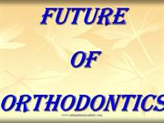 future of orthodontics /fixed orthodontic courses by IDA