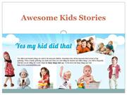 Awesome Kids Stories - www.yesmykiddidthat.com