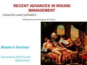 RECENT ADVANCES IN WOUND MANAGEMENT