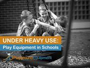 Under Heavy Use: Play Equipment in Schools