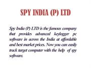 SPY INDIA (P) LTD (Advance Keylogger Pc Software)