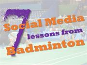 7 Social Media lessons from Badminton