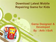 Download Latest Mobile Repairing Game for Kids