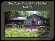 Get Cozy Amidst The Mother Nature