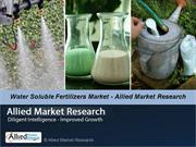 Global Water Soluble Fertilizers Market - Allied Market Research