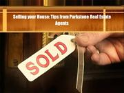 Selling your House- Tips from Parkstone Real Estate Agents