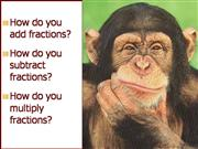 Add, Subtract, and Multiply Fractions