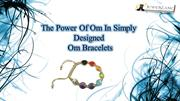 Carry The Power of Om in The Form of Om Bracelets