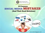 10 Common Social Media Mistakes (And Their Good Solutions)