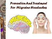 Prevention And Treatment For Migraine Headaches
