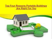 Top Four Reasons Portable Buildings Are Right For You