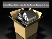 1 Most Important Thing To Do Before Buying A House