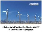 Efficient Wind Turbine Slip Ring for 600KW to 5MW Wind Power System