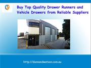 Top Quality Drawer Runners & Vehicle Drawers from Reliable Suppliers