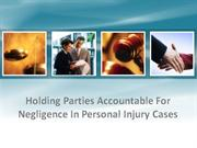 Holding Parties Accountable For Negligence In Personal Injury Cases
