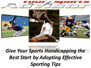 Give Your Sports Handicapping the Best by Adopting Effective Sport tip