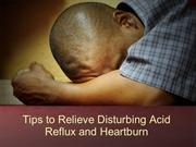 Tips to Relieve Disturbing Acid Reflux and Heartburn