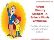 Parent Ministry Sermons - A Father's Words of Wisdom